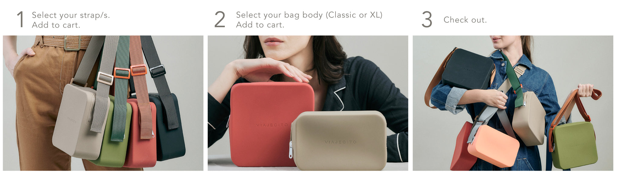 1.) Select your strap/s, 2.) Select your bag body, 3.) Check out