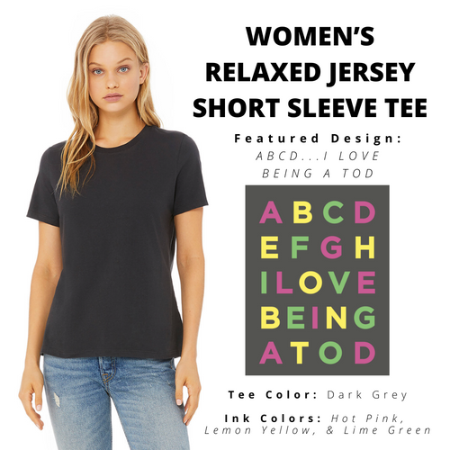 ABCD...I LOVE BEING A TOD Women's Relaxed Jersey Tee
