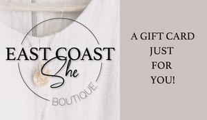 Gift Card-Shopping for someone else but not sure what to give them? Give them the gift of choice with an East Coast She gift card. Denominations from $10-$200 USD. Gift cards are delivered by email and contain instructions to redeem them at checkout. Our gift cards have no additional processing fees.-East Coast She, South Carolina