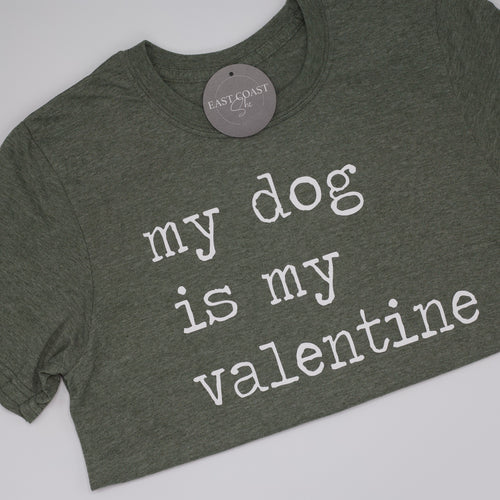 My Dog Is My Valentine Tees-Find your perfect casual tops by searching our collection of women's tops online today! Shop trendy tanks, blouses, tees, t-shirts, bodysuits and more. New items added daily. Tops for women.-East Coast She, South Carolina