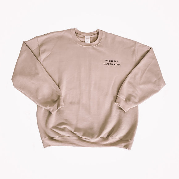 Probably Caffeinated Classic Crew Sweatshirt