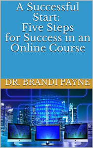 A Successful Start: Five Steps for Success in an Online Course