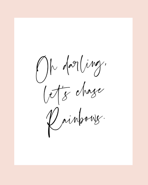 Oh darling, Let's Chase Rainbows Collection ♡