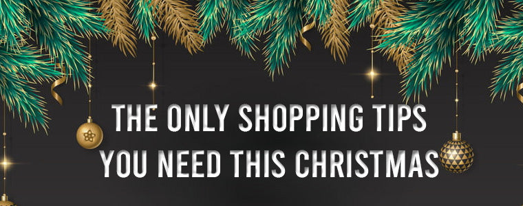The only shopping tips you need this Christmas
