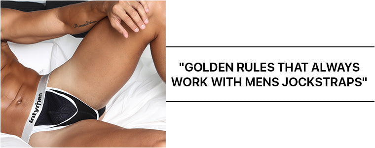 Golden rules that always work with mens Jockstraps