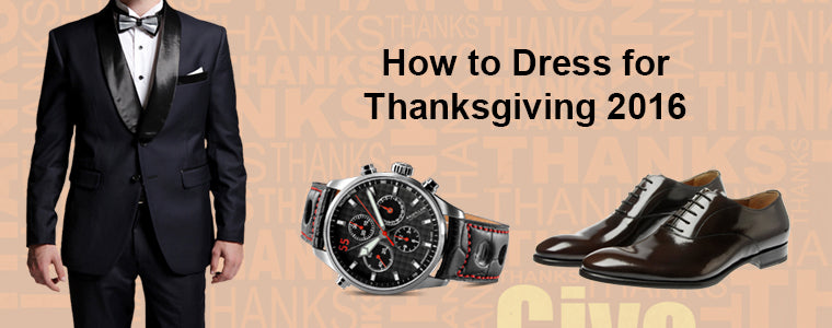 How to Dress for Thanksgiving 2016 | Intymen