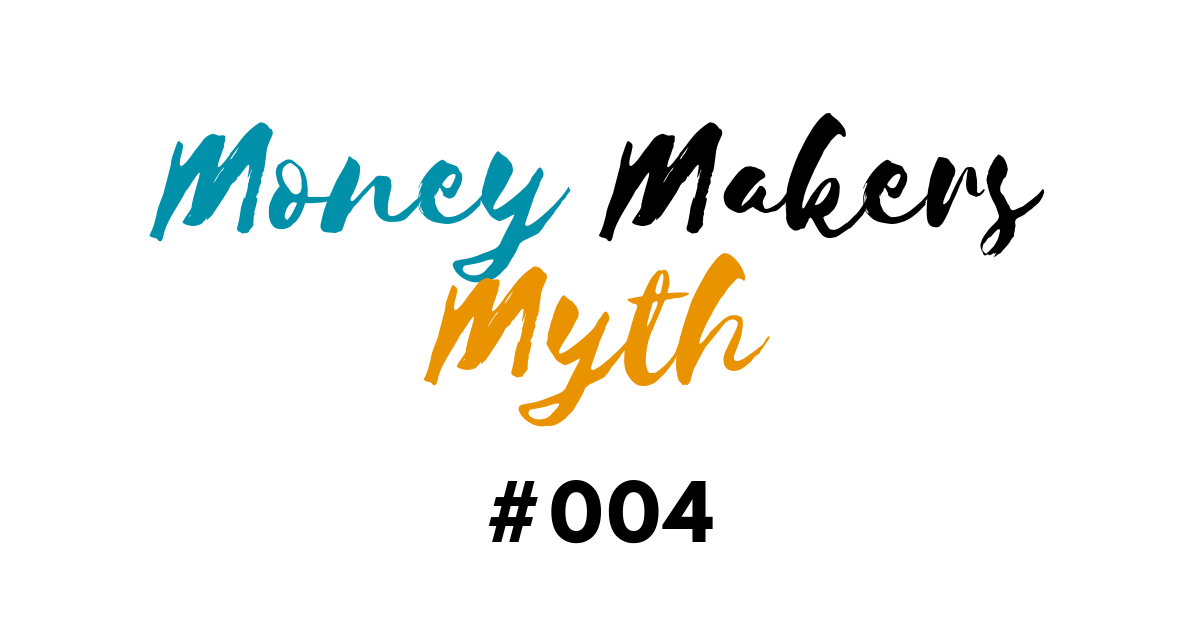 "Money Makers Myth #004 - I Need To Keep ""Reinvesting"" If I Want My Business To Grow"