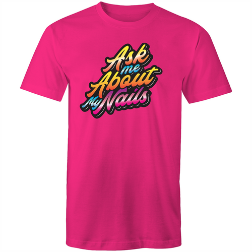 Ask my about my nails - Unisex T-Shirt