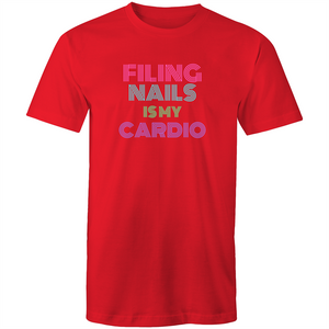 Filing nails is my cardio - Unisex T-Shirt