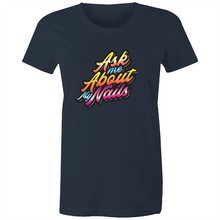 Load image into Gallery viewer, Ask my about my nails - Womens T-shirt