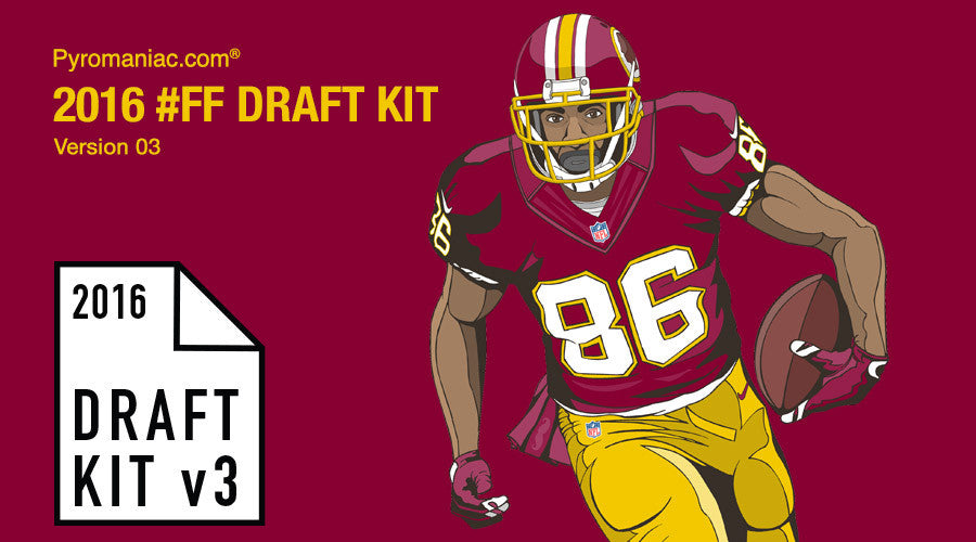 2016 Fantasy Football Draft Kit v3 by Pyromaniac.com (05/26/16)