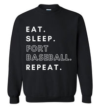 Load image into Gallery viewer, Eat. Sleep. Fort Baseball. Repeat. Sweatshirt