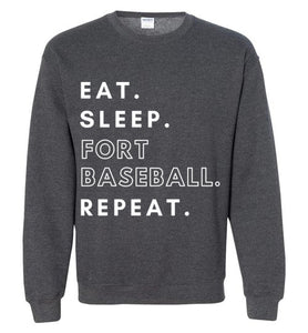 Eat. Sleep. Fort Baseball. Repeat. Sweatshirt