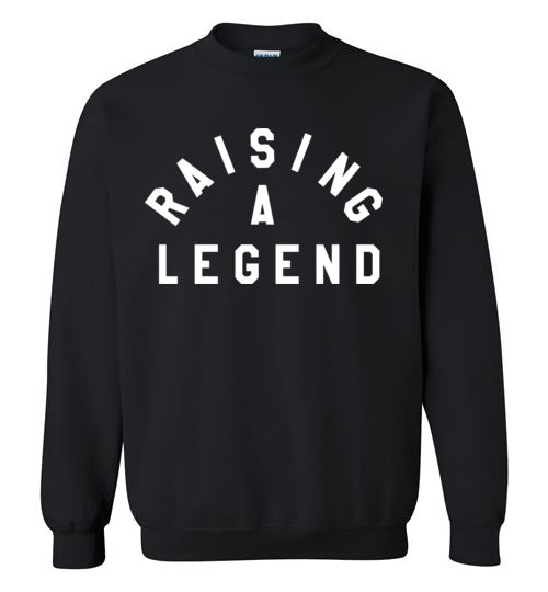 Raising A Legend Sweatshirt