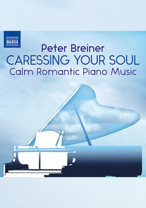 Caressing Your Soul – Calm Romantic Piano Music by Peter Breiner