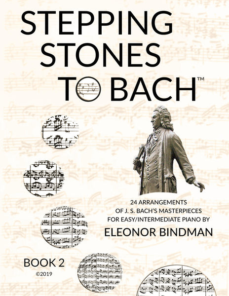 Stepping Stones to Bach (Book 2). 24 Arrangements of J.S. Bach's masterpieces for easy/intermediate piano by Eleonor Bindman (GPC044)