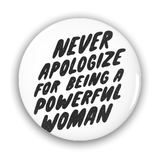 Never Apologize for Being a Strong Woman Pin-Back Buttons