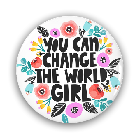 You Can Change the World Girl Pin-Back Buttons