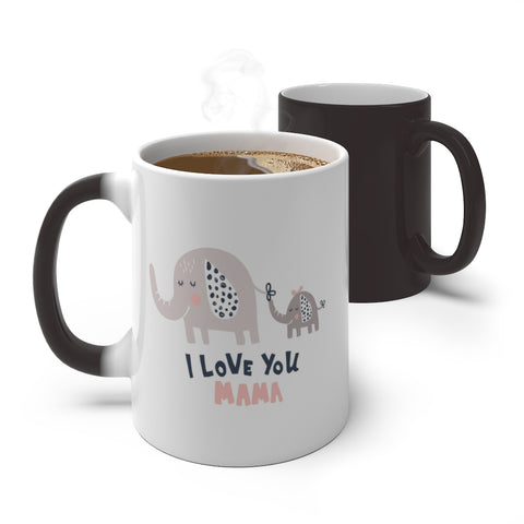I Love You Mama Color Changing Mug