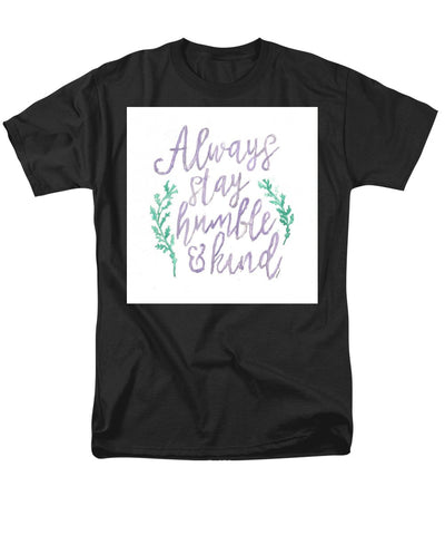 Always Stay Humble And Kind - Men's T-Shirt  (Regular Fit)