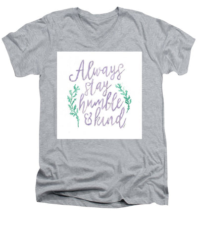 Always Stay Humble And Kind - Men's V-Neck T-Shirt