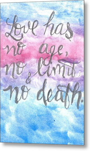 Love Has No Age No Limit And No Death - Metal Print