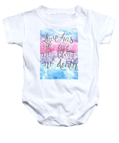 Love Has No Age No Limit And No Death - Baby Onesie