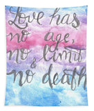 Love Has No Age No Limit And No Death - Tapestry