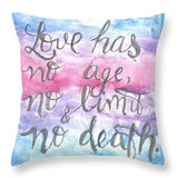 Love Has No Age No Limit And No Death - Throw Pillow