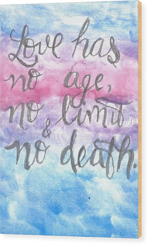 Love Has No Age No Limit And No Death - Wood Print