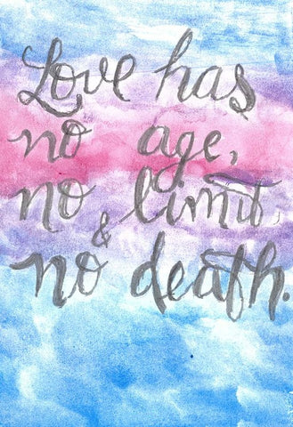Love Has No Age No Limit And No Death - Art Print