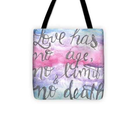 Love Has No Age No Limit And No Death - Tote Bag