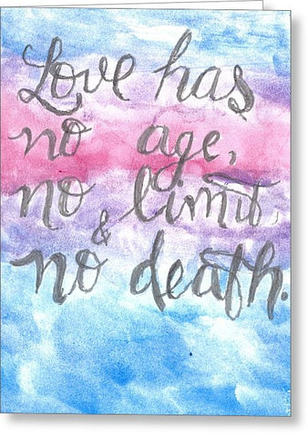 Love Has No Age No Limit And No Death - Greeting Card