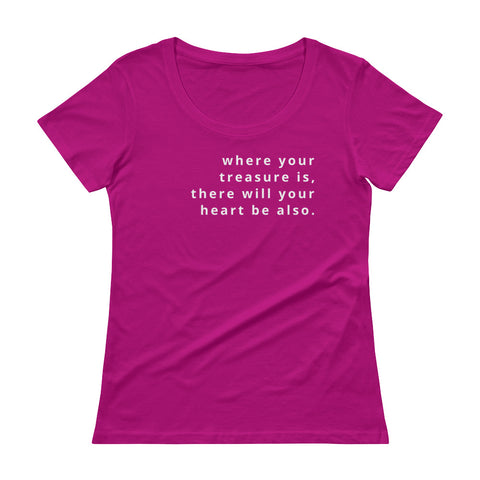 Matthew 6:21 Ladies' Scoopneck T-Shirt