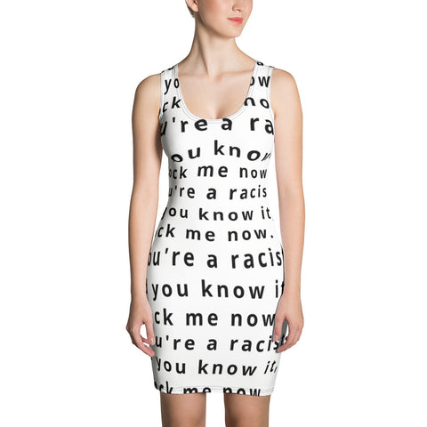 If You're a Racist Sublimation Cut & Sew Dress