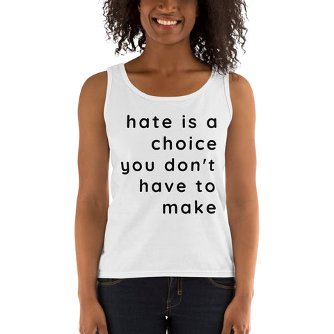 hate is a choice tank