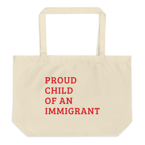 Proud Child of an Immigrant Large organic tote bag