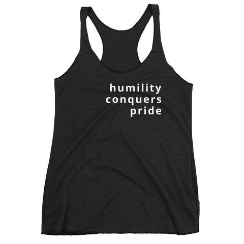 Humility Conquers Pride Women's Racerback Tank
