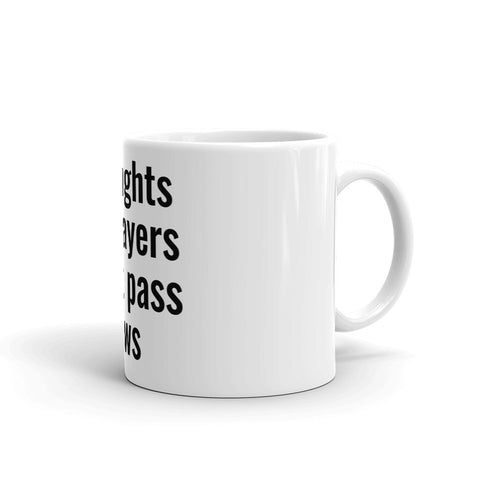 Thoughts and Prayers Don't Pass Laws Mug