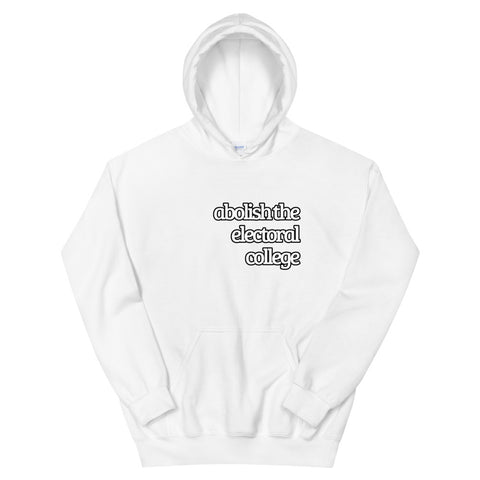 Abolish the Electoral College Unisex Hoodie