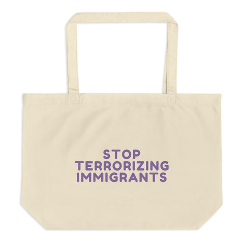 Stop Terrorizing Immigrants Large organic tote bag