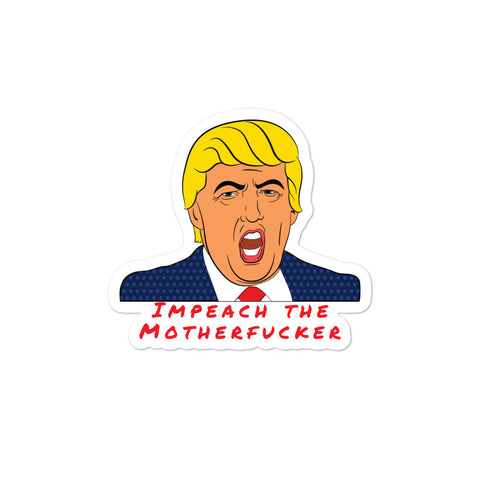 Impeach the Motherfuckee bubble-free stickers