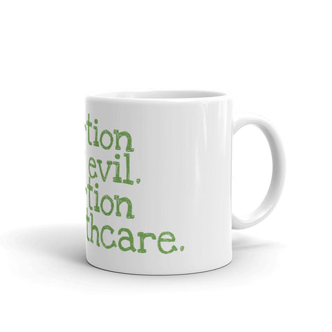 Abortion isn't evil. Mug