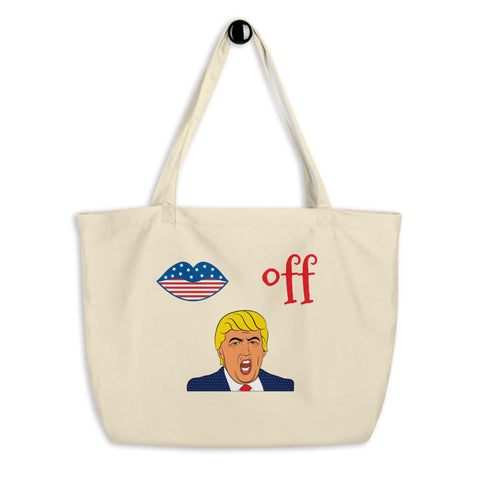 Kiss Off Trump Large organic tote bag