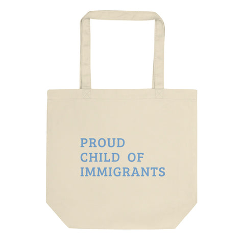 Proud Child of Immigrants Eco Tote Bag