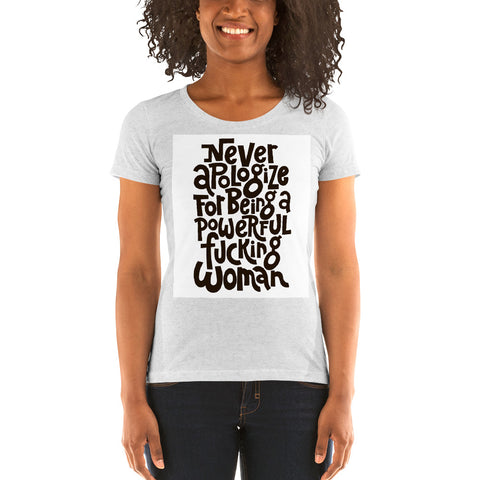 Never Apologize Ladies' short sleeve t-shirt