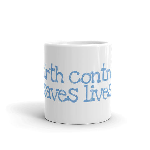 Birth Control Saves Lives Mug