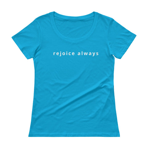 1 Thessalonians 5:16 Ladies' Scoopneck T-Shirt