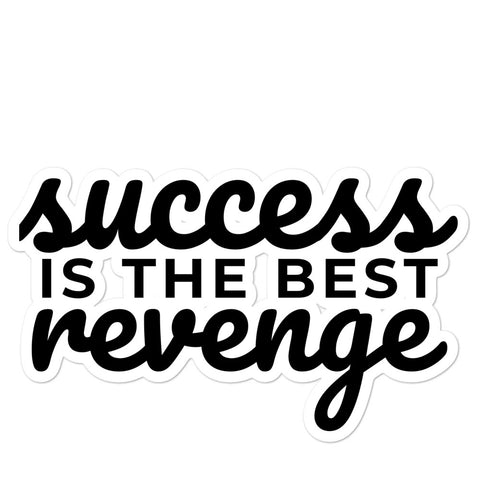 Success is the Best Revenge Bubble-free stickers