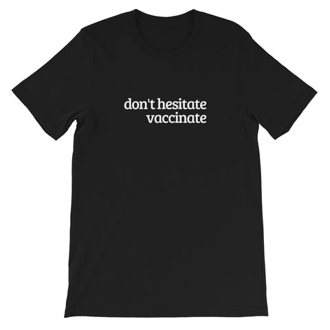 Don't Hesitate, Vaccinate Short-Sleeve Unisex T-Shirt